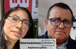 25ª Conversación ANIDAR 2021 Adriana Hernández y Christián de la Torre   Intervenciones barriales y mejora en el espacio público